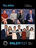 The Affair: Cast and Creators Live at PaleyFest NY