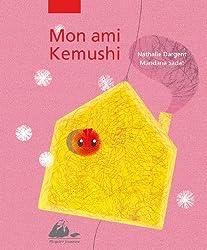 Mon ami Kemushi