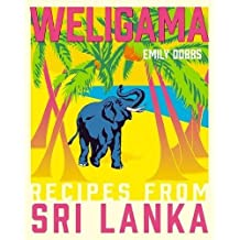 Weligama: Recipes from Sri Lanka (English Edition)