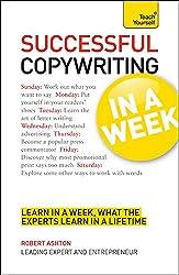 Teach Yourself Successful Copywriting in a Week