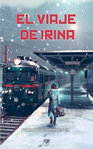 El viaje de Irina por Fernando Domínguez