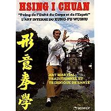 Hsing I Chuan : l'art interne du kung-fu wushu