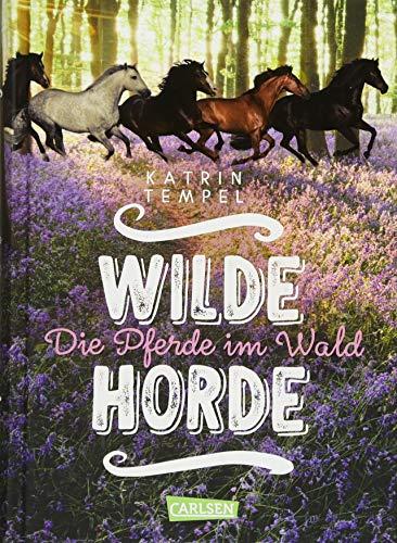 Wilde Horde 1: Die Pferde im Wald