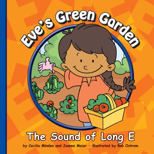 Eve's Green Garden: The Sound of Long E (Sounds of Phonics)