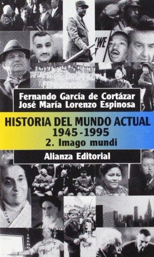 Historia del mundo actual 1945-1995 / Contemporary World History 1945-1995: Imago Mundi por Fernando Garcia de Cortazar