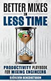 #10: Better Mixes in Less Time: The Productivity Playbook for Mixing Engineers (Audio Issues 3)
