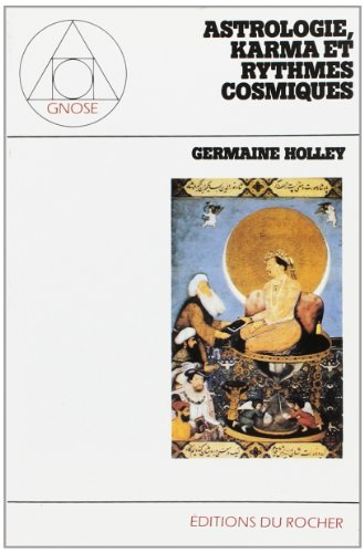 Astrologie, karma et rythmes cosmiques par G. Holley