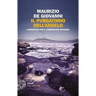 Il purgatorio dell'angelo: Confessioni per il commissario Ricciardi (Einaudi. Stile libero big) (Italian Edition)
