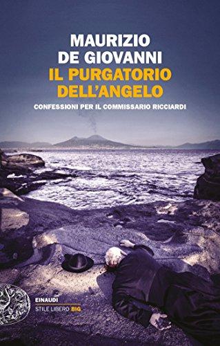 Il purgatorio dell'angelo: Confessioni per il commissario Ricciardi (Einaudi. Stile libero big)