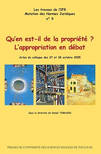 Qu'en est-il de la propriété ?: L'appropriation en débat (Travaux de l'IFR t. 5) par Daniel Tomasin