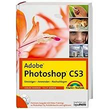 Adobe Photoshop CS3 - Premium-Edition - Mit Video-Trainings zu Photoshop CS3, Porträtretusche und Lightroom: Einsteigen - Anwenden - Nachschlagen (Digital fotografieren)
