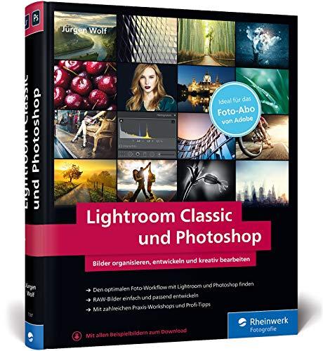 Lightroom Classic und Photoshop: ideal zum Adobe Foto-Abo - Neuauflage 2020