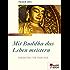 Mit Buddha das Leben meistern: Buddhismus für Praktiker