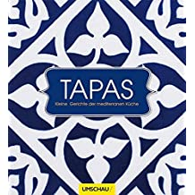 Tapas: Kleine Gerichte der mediterranen Küche