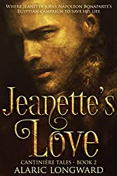 Jeanette's Love: Story of Napoleonic Wars (The Soldier and the Spy Chronicles, Tales of Historical Adventure and Romance - Book 2) (English Edition)