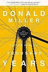 A Million Miles in a Thousand Years: What I Learned While Editing My Life by Donald Miller (2009-09-29)