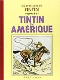 Les Aventures de Tintin - Tintin en Amérique : Edition fac-similé en noir et blanc