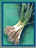 Let's Take a Leek is a whimsical storybook cookbook where you will find great stories from the author's childhood through his illustrious career as a local celebrity in the kitchen. This is a practical and useful book to guide you through - s...