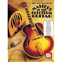Masters Of The Plectrum Guitar (Mel Bay Presents)
