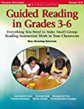 [(Guided Reading in Grades 3-6: Everything You Need to Make Small-Group Reading Instruction Work in Your Classroom)] [Author: Mary Browning Schulman] published on (September, 2006)