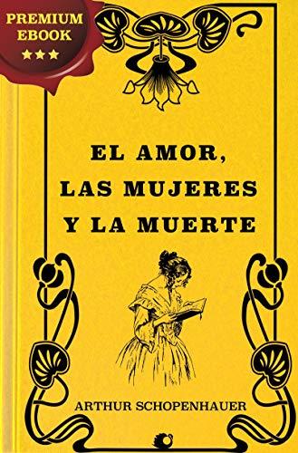 El amor, las Mujeres y la Muerte por Arthur Schopenhauer