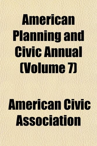 American Planning and Civic Annual (Volume 7)