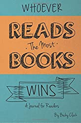 Whoever Reads the Most Books Wins: a journal for readers