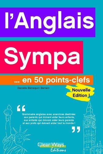L'anglais sympa... en 50 points-clefs par Danièle Bénaquin Bertein