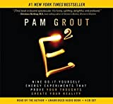 E-Squared: Nine Do-It-Yourself Energy Experiments That Prove Your Thoughts Create Your Reality by Pam Grout (2013-12-10)