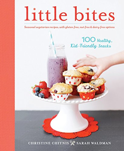 Little Bites: 100 Healthy, Kid-F...