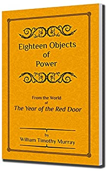 Eighteen Objects of Power (English Edition) di [Murray, William Timothy]