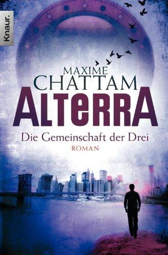 Buchseite und Rezensionen zu 'ALTERRA: Die Gemeinschaft der Drei' von Maxime Chattam