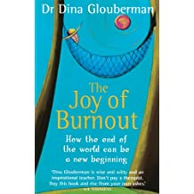 The Joy of Burnout (English Edition)