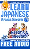 Learn Japanese through Dialogues: Meeting and Greeting: Listen & Learn in Japanese (English Edition)