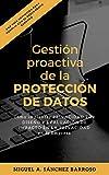 Gestión Proactiva de la PROTECCIÓN DE DATOS: Cómo implementar Privacidad por Diseño y Evaluación de Impacto en la Privacidad en la empresa