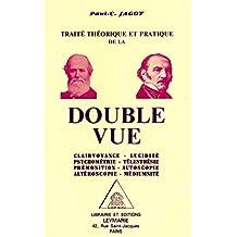 Traité théorique et pratique de la double vue, clairvoyance, lucidité, psychométrie, télesthésie, prémonition, autoscopie, altéroscopie, médiumnité