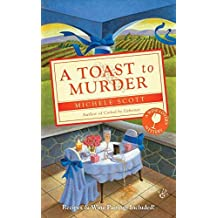 A Toast to Murder (A Wine Lover's Mystery) by Michele Scott (2010-04-06)