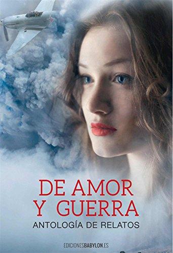 De amor y guerra: Antología de relatos (Amare)