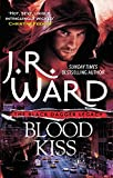 Blood Kiss (Black Dagger Legacy Book 1) by J. R. Ward