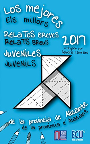 Los mejores relatos breves juveniles de la provincia de Alicante 2017 por José Antonio López Vizcaíno
