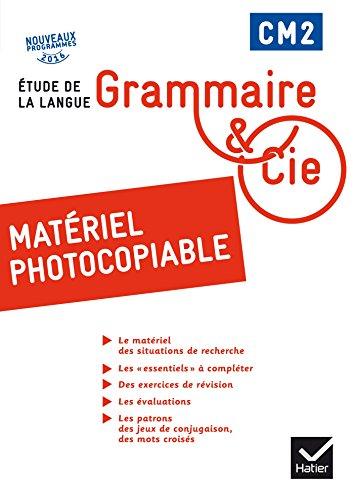 Grammaire et Cie Etude de la langue CM2 d. 2016 - Matriel photocopiable