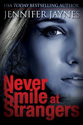 Never Smile at Strangers (Strangers Series) by Jennifer Jaynes