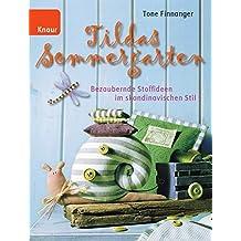 Tildas Sommergarten: Bezaubernde Stoffideen im skandinavischen Stil
