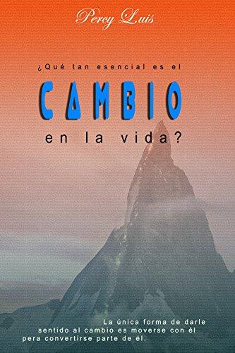 ¿Que tan esencial es el CAMBIO en la vida? por Percy Luis Parco Valladolid