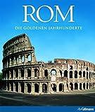 Rom: Die goldenen Jahrhunderte (Kultur pur)