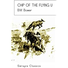 Chip of the Flying U (Serapis Classics) (English Edition)
