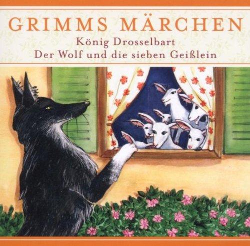 König Drosselbart und Der Wolf und die sieben Geißlein CD