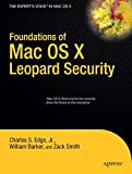 Foundations of Mac OS X Leopard Security (Books for Professionals by Professionals)