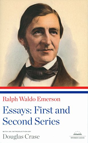 Ralph Waldo Emerson: Essays: First and Second Series: A Library of America Paperback Classic (Library of America Paperback Classics)