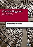 Criminal Litigation 2017-2018 (Legal Practice Course Manuals)